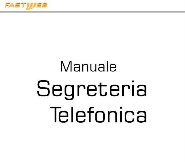 Di Filippo Agenzia Fastweb: Manuale Segreteria Telefonica