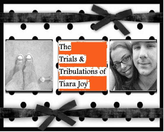 Trials and Tribulations of Tiara Joy