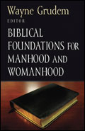 BIBLICAL FOUNDATION OF MANHOOD AND WOMANHOOD