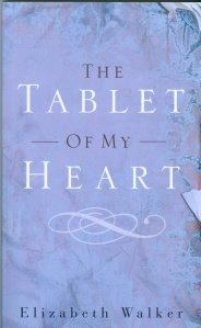 Review: The Tablet of My Heart by Elizabeth Walker
