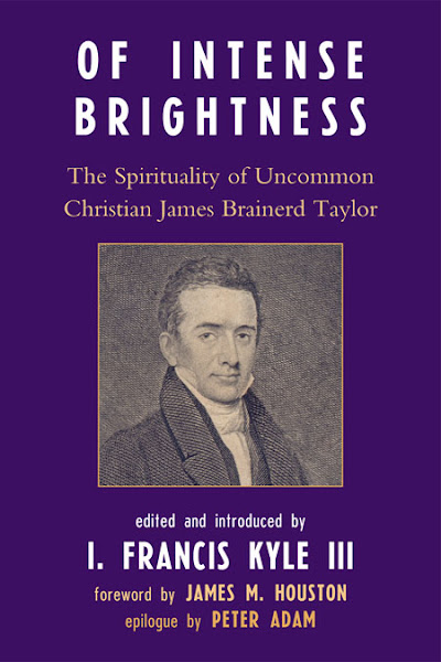Of Intense Brightness: The Spirituality of Uncommon Christian James Brainerd Taylor (2008)
