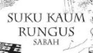 Blog Informasi Untuk Semua: SUKU KAUM RUNGUS DI SABAH