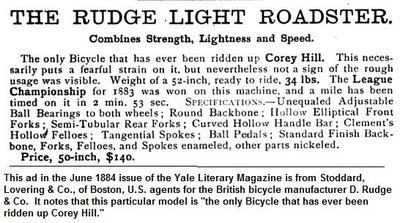 Illustration: This bicycle ad in the June 1884 issue of the Yale Literary Magazine notes that the Rudge Light Roadster is the only bicycle that has ever been ridden up Corey Hill