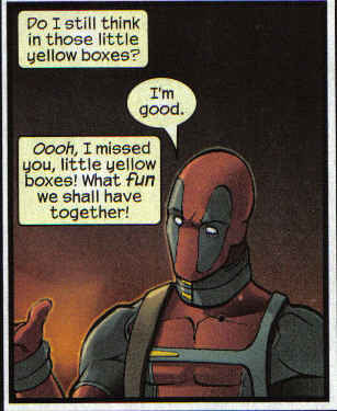 Possibly the best Deadpool panel ever...maybe just behind 'my common sense is tingling.'