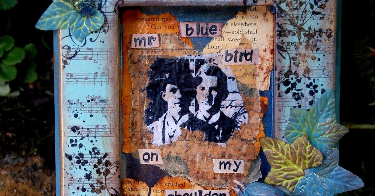 Zuzu's Petals 'n' Stuff: Mr Blue Bird.(mixed media monday)