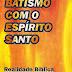 Batismo Com o Espírito Santo - Antônio Dantas