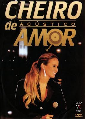 Cheiro de Amor - Acústico - DVDRip