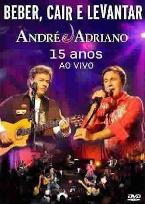 André e Adriano - Beber, Cair e Levantar: 15 Anos Ao Vivo - DVDRip