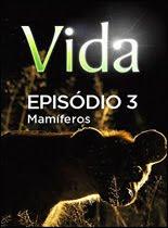 Vida - Episódio 3: Mamíferos - DVDRip Legendado