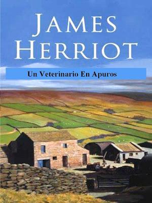 Un veterinario en apuros – James Herriot