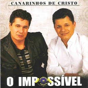 Resultado de imagem para Canarinhos de Cristo - O Impossível 2010
