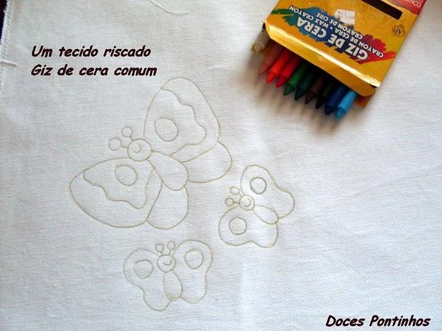 Fabuloso cantinho da @rletecs!!!: Pintura com giz de cera em tecido OX57