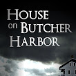 House on Butcher Harbor --  A Ghost Story