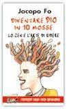 Diventare Dio in 10 mosse - Jacopo Fo (benessere personale)