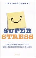 Super stress - Daniela Lucini (psicologia)