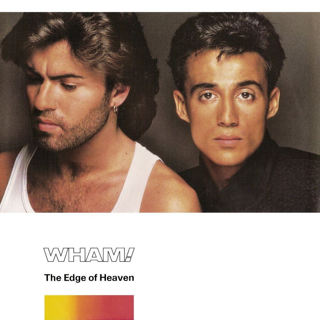 Wham: WHAM ! (Enjoy What You Do): The Edge Of Heaven