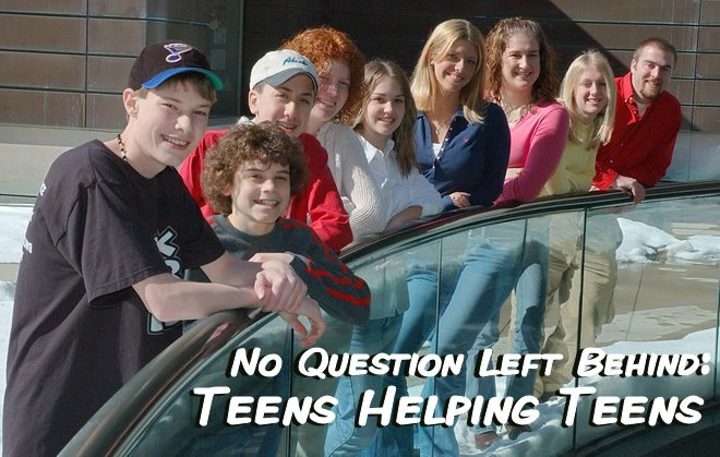 No Question Left Behind: Teens Helping Teens