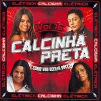 CD Calcinha Preta Vol. 16 - Como Vou Deixar Você