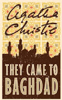 They Came to Baghdad/ Agatha Christie