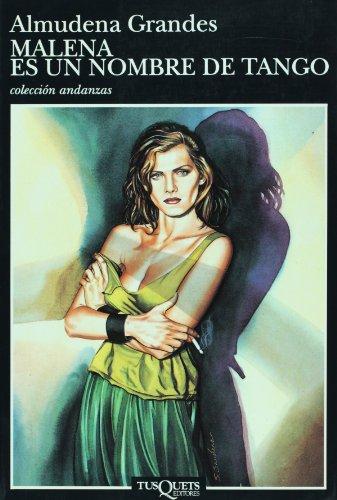 Malena es un Nombre de Tango – Almudena Grandes