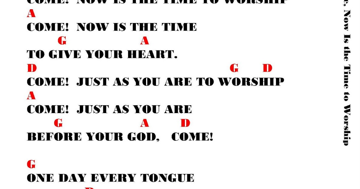 COME NOW IS THE TIME TO WORSHIP - lyrics and chords ~ Faith and Music