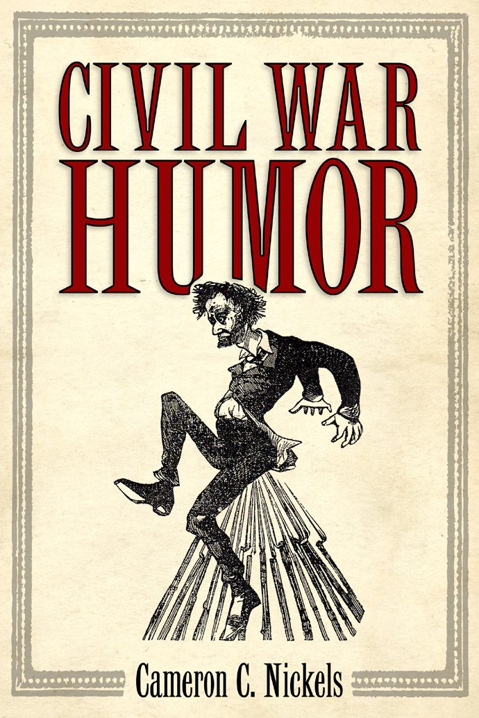 Civil War Humor Cameron C. Nickels