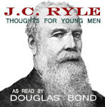 JC Ryle, read by Douglas Bond, audio book