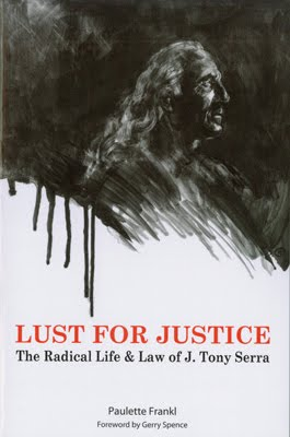 Lust for Justice: The Radical Life and Law of J.Tony Serra