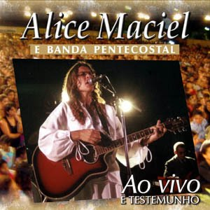LOUVOR DOWNLOAD DO CD GRATUITO ATRAVES DE ALICE MACIEL