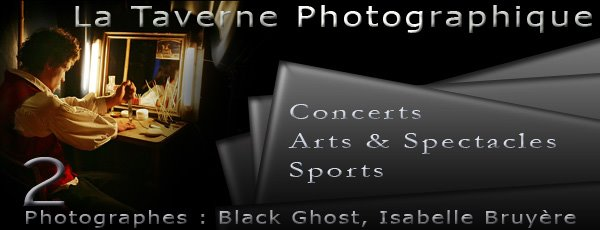 La Taverne Photographique - Black Ghost & Isabelle Bruyère (Arts & Spectacles)
