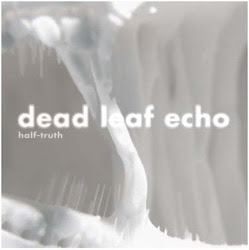 Dead Leaf Echo Release New Single 'Half-Truth'