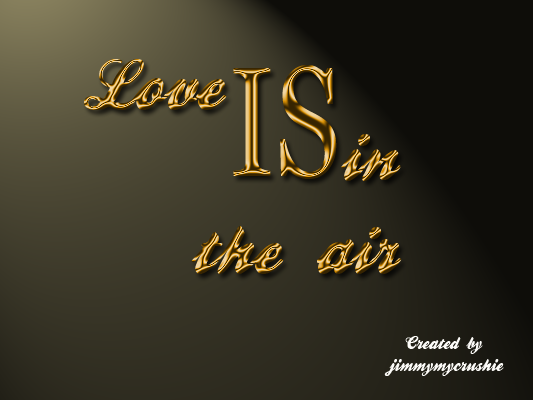 Jimmymycrushie: Love Is In The Air Gold Text Quote Image