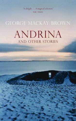 andrina a short story by gmb - andrina by george mackay brown a short story in which an element of mystery plays an important part is andrina by george mackay brown, a celebrated author from orkney andrina like many of his other works has a spiritual aspect with common themes such as the cycle of the seasons, betrayal, hope and regeneration.