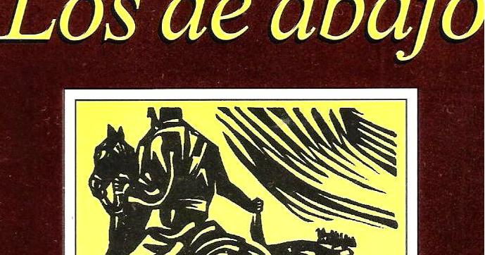 RESUMEN DE LOS DE ABAJO - Mariano Azuela | DiarioInca