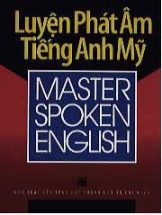 Master Spoken English - Luyện Phát Âm tiếng Anh Mỹ