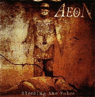 http://2.bp.blogspot.com/_imMnFdzhkik/SJyfvmcpNDI/AAAAAAAAAY8/_BeCPwcwvcU/s320/Aeon+-+Bleeding+The+False+-+2005.jpg