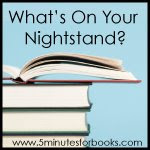 What's On Your Nightstand (Tuesdays/Once Month)
