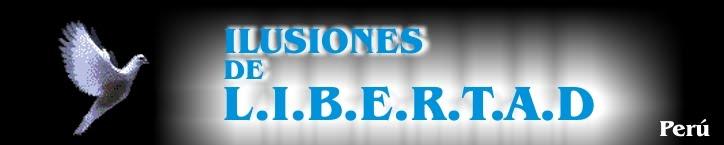 ILUSIONES DE LIBERTAD PERU
