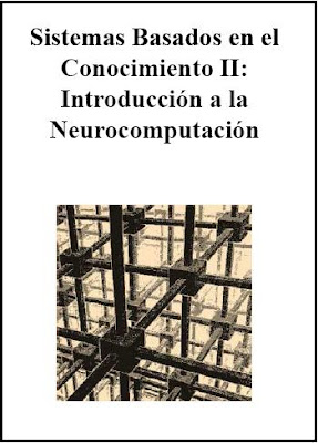 Sistemas Basados en El Conocimiento II: Introducción a la Neurocomputación