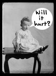 A child sitting on a table. Word balloon: Will it hurt?