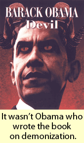 Obama Photoshopped to look like the devil with the caption It wasn't Obama who wrote the book on demonization