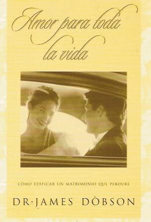 James Dobson - Amor Para Toda La Vida - Libros Cristianos