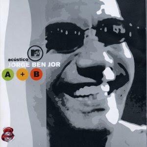 Jorge Ben Jor - Acústico MTV [2002]