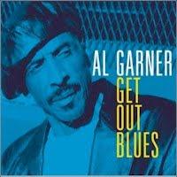 Al Garner - Get Out Blues