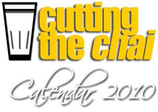 Cutting the Chai Calendar 2010
