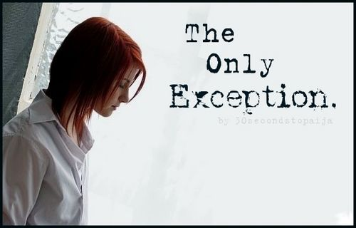 one for all!: Paramore The Only Exception