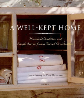 Book:  A WELL-KEPT HOME:  Household Traditions and Simple Secrets from a French Grandmother, image via the emporium by linenandlavender.net