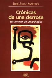 Crónicas de una derrota, José Jorge Martínez. Trilce