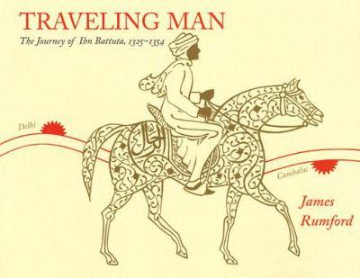 http://2.bp.blogspot.com/_o8IYMUN48HY/ShOg9Hv80fI/AAAAAAAAEds/nIpLo89P3ZY/s400/traveling-man-the-journey-of-ibn-battuta-1325-1354.jpg
