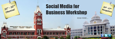 2011 Social Media Workshops in Chennai and Bangalore